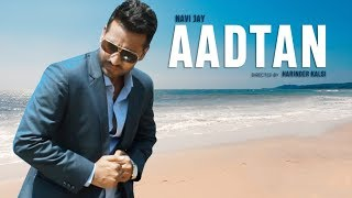 Aadtan: Navi Jay (Full Song) Harinder Kalsi | Latest Punjabi Songs 2018