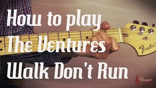 How To Play Walk Don 39 T Run By The Ventures Guitar Lesson Tutorial