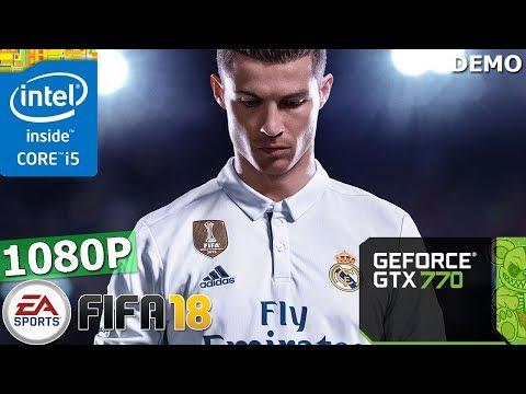 FIFA 18 DEMO   GTX 770 + i5-3570K   1080P   DX11&12