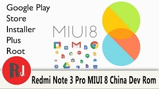Redmi Note 3 Pro MIUI 8 China Developer rom plus Google play Install and Root Access