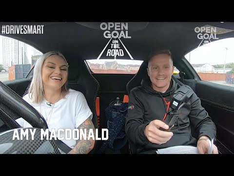 Open Goal: On The Road with Amy MacDonald | #DriveSmart