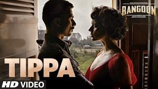 Tippa Video Song | Rangoon | Saif Ali Khan, Kangana Ranaut, Shahid Kapoor