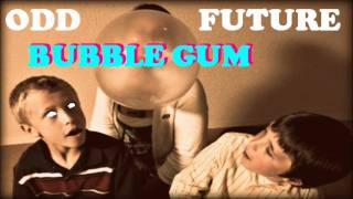 Watch Odd Future Bubble Gum video