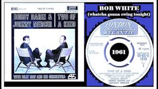 Watch Bobby Darin Bob White video