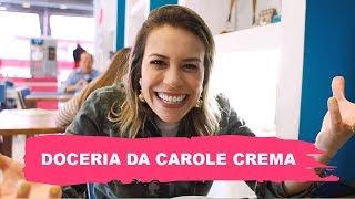 VISITEI A DOCERIA DA CAROLE CREMA | Go Deb!