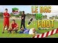 ON PASSE LE BAC DE FOOT !! ( ma meilleure vidéo !! )