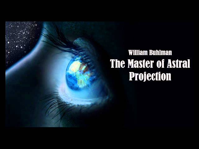 Master of Astral Projection - William Buhlman Pt 1-3