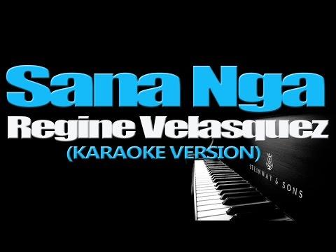 SANA NGA - Regine Velasquez (KARAOKE VERSION)