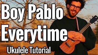 Boy Pablo - Everytime - Ukulele Tutorial With Chords & Play Along