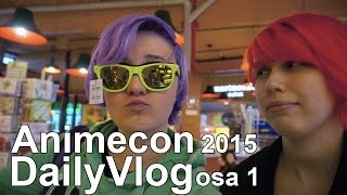 Animecon 2015 Daily Vlog osa 1