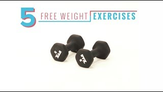 Equip Yourself: 5 Free Weight Exercises