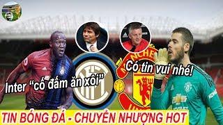 Tin bóng đá|Chuyển nhượng 17/07|MU báo tin vui về De Gea, Inter 'cố đấm ăn xôi' vụ Lukaku #tinMU