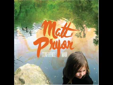 Matt Pryor - I Wouldnt Change A Thing