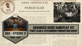 """Anno1800 - Advanced Guide Gameplay #3 - """"Fight Club & Steelworks Production Chain"""""""