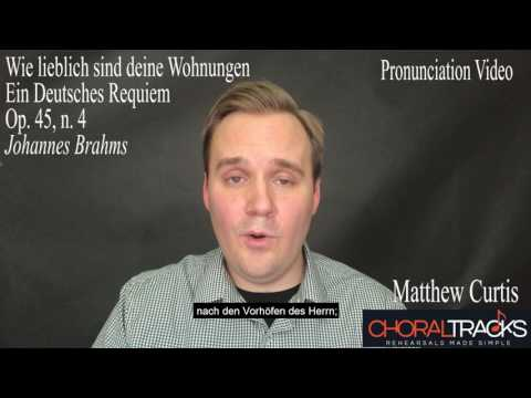 Wie lieblich - Ein Deutsches Requiem (Johannes Brahms) Pronunciation Video