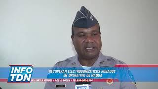 INFORMAN SOBRE RECUPERACIÓN DE ELECTRODOMÉSTICOS ROBADOS EN NAGUA