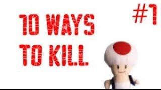 10 ways to kill toad #1