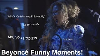 beyoncé showing her personality/being funny for 8 minutes