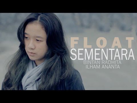 download lagu Float - Sementara Bintan Radhita, Ilham Ananta, Andri Guitara Cover gratis
