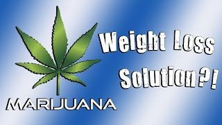 Marijuana Diet: Pot Helps You Lose Weight! | Weight Loss Minute