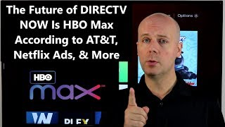 CCT #98 - The Future of DIRECTV NOW Is HBO Max According to AT&T, Netflix Ads, & More