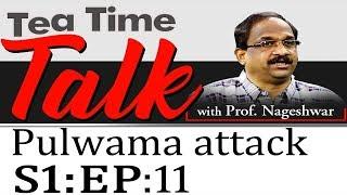 Tea Time Talk With Prof Nageshwar On Pulwama Attack | Sowjanya | Season#1 | Episode#11