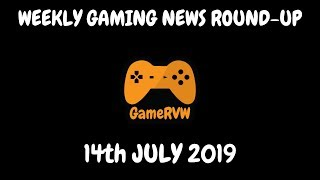 Gaming News of the Week   14/07/19
