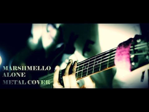 Marshmello - Alone - Djent METAL COVER By Jeje GuitarAddict