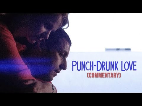 Punch-Drunk Love (FULL LENGTH FILM COMMENTARY)