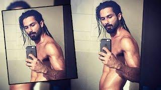 Shahid Kapoor's HOT SEMI NUDE Selfie Goes Viral