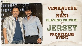 Venkatesh and Nani Playing Cricket at JERSEY Movie - Pre Release Event