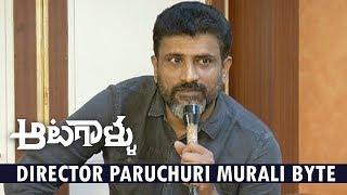 Director Paruchuri Murali byte Aatagallu Movie Nara Rohit | Jagapathi Babu | Darshana Banik
