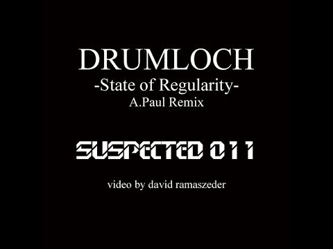 Drumloch - State of Regularity - A.Paul Remix