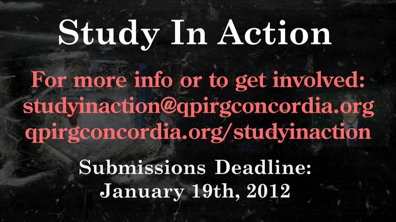 QPIRG Concordia Study in Action is seeking VOLUNTEERS to help organize the 2012 conference