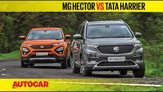 MG Hector vs Tata Harrier | Comparison Test Review | Autocar India