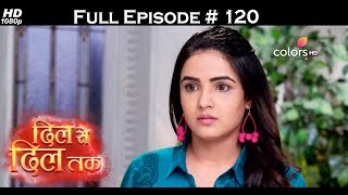 Dil Se Dil Tak - 19th July 2017 - दिल से दिल तक - Full Episode 120