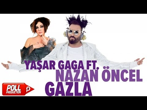 Yaşar Gaga Ft. Nazan Öncel - Gazla - ( Official Audio )