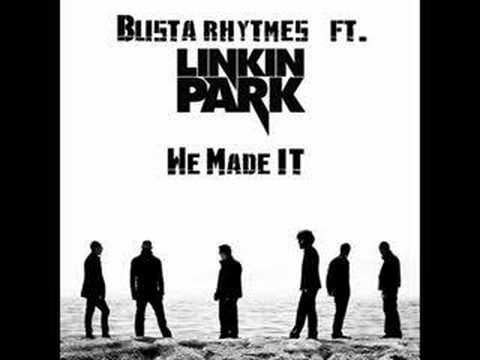 Busta Rhymes ft Linkin Park    WE MADE IT