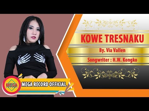 KOWE TRESNAKU - VIA VALLEN (Official Musik Video) [HD]