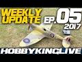 Weekly Update Ep. 05 - HobbyKing Live 2017