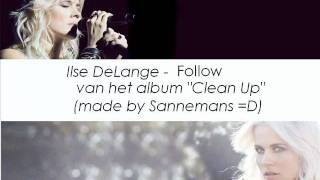 Watch Ilse Delange Follow video