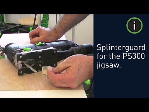 Using the splinterguard for the Festool PS300 jigsaw