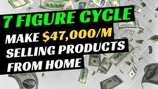 [7 Figure Cycle] Make More Than $47,900/m Selling Boring Products From Home