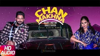 Chan Makhna (Full Audio Song) | Gary Hothi & Gurlej Akhtar | Speed Records