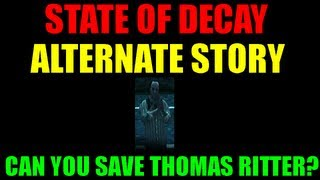 State Of Decay Alternate Story Hunting I Can You Save Thomas Ritter? | Prologue Without Deaths