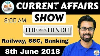 8:00 AM - CURRENT AFFAIRS SHOW 8th June | RRB ALP/Group D, SBI Clerk, IBPS, SSC, KVS, UP Police