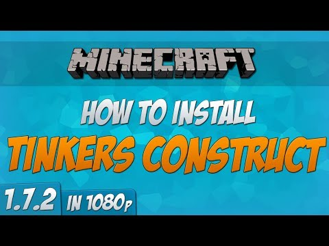 Minecraft 1.7.2 - How to install Tinkers Consturct Mod (Forge) (1080p)