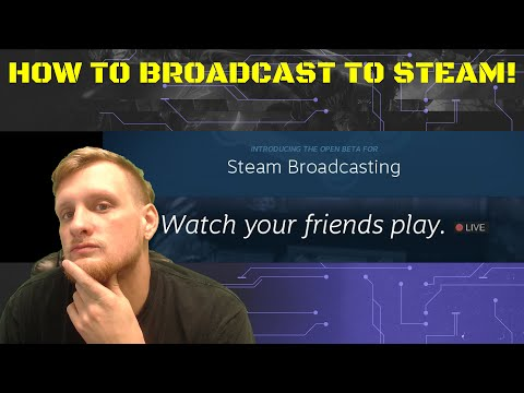 How To Broadcast Live To Steam (Beta)