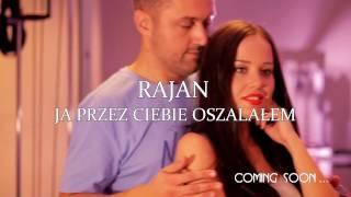 Rajan - Przez Ciebie oszalałem - Zapowiedź