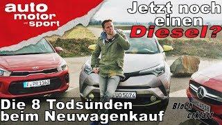 Jetzt noch einen Diesel? Die 8 Todsünden beim Neuwagenkauf - Bloch erklärt #31   auto motor & sport
